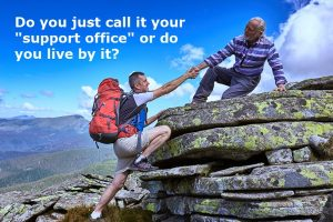 """Franchisors: Do you just call it your """"support office"""" or do you live by it?"""