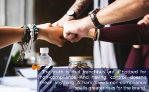 Franchisors, step up: How to address franchisee compliance